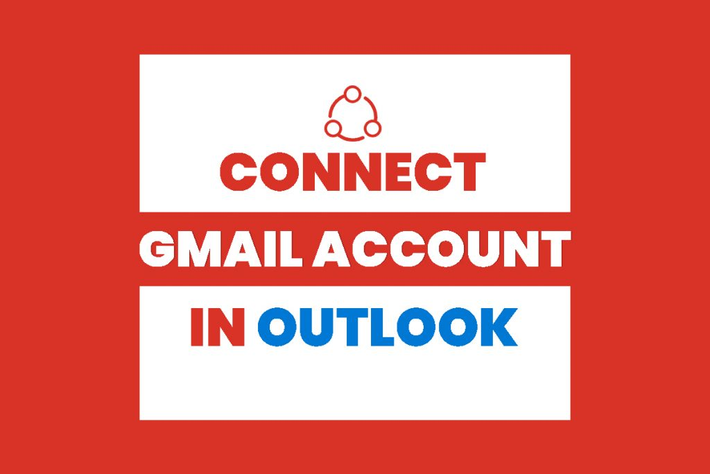 How to connect Gmail account in Outlook